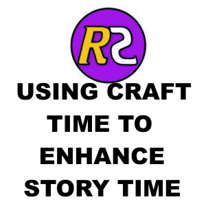 USE CRAFT TIME TO ENHANCE YOUR STORY TELLING